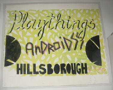 Playthings and Androidss at Hillsborough
